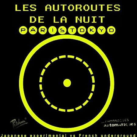 http://www.chroniquesautomatiques.com/wp-content/uploads/2010/08/Les-Autoroutes-de-la-Nuit-Paris-Tokyo-jpg.jpg